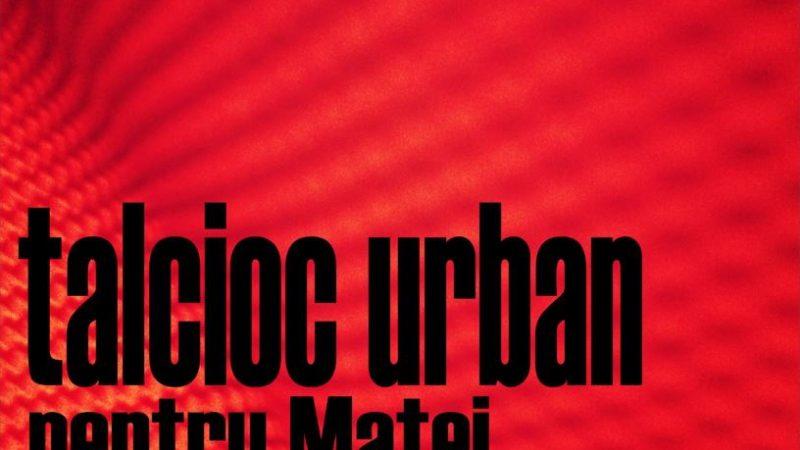 Talcioc urban pentru Matei