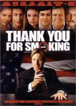 """Thank you for smoking"""