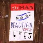 """""""The Man with the Beautiful Eyes"""""""