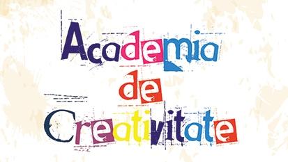 Joc şi Imaginaţie la Academia de Creativitate