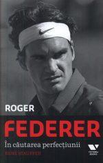 In cautarea perfectiunii cu Roger Federer