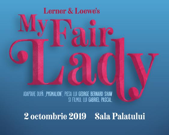 """#CONCURS – Va invit la """"My Fair Lady"""", unul dintre cele mai longevive și de succes musicaluri din toate timpurile"""