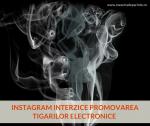 Instagram interzice promovarea tigarilor electronice