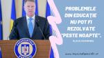 """Iohannis: """"Lipsa unei educaţii de calitate, care să fie accesibilă pentru toţi copiii din ţara noastră, devine o ameninţare pentru dezvoltarea României pe termen lung."""""""