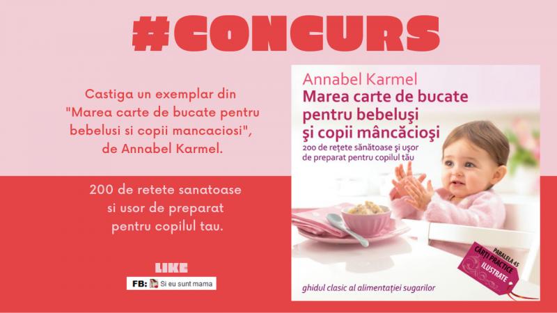 """#CONCURS: """"Marea carte de bucate pentru bebelusi si copii mancaciosi"""""""