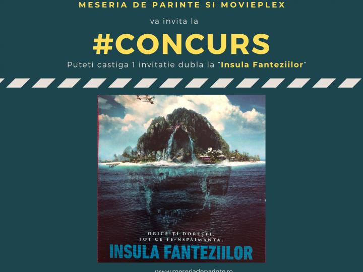 """Lansare film """"Insula Fanteziilor"""" + CONCURS"""