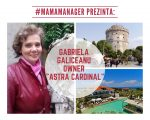#MamaManager prezinta: Gabriela Galiceanu owner ASTRA CARDINAL