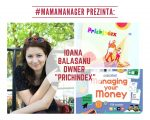 #MamaManager prezinta: Ioana Bălășanu owner PRICHINDEX