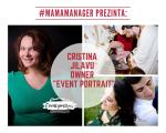 #MamaManager prezinta: Cristina Jilavu owner Eventportrait.ro