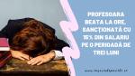 Profesoara braileanca care a venit băută la ore, cu o alcoolemie de 1,18 mg/l, a fost sancţionată cu 15% din salariu pe o perioadă de trei luni