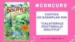 """#CONCURS: Castiga un exemplar din """"Calatoriile Doctorului Dolittle"""""""