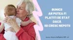 Bunicii ar putea fi platiti de stat dacă isi cresc nepotii