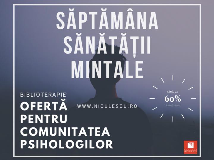 Săptămâna Sănătații Mintale. Reduceri speciale la Editura Niculescu pentru toate persoanele interesate de psihologie și dezvoltare emoțională