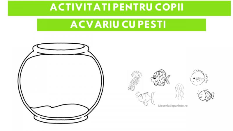 Activitati pentru copii: Acvariu cu pesti