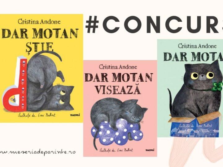 """#CONCURS Castiga un pachet cu 3 carti pentru copii din seria """"Dar Motan"""""""